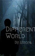 Different World by DarksideAuthor