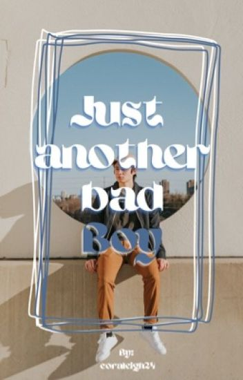 Just Another Bad Boy (completed)