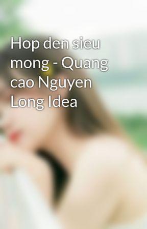 Hop den sieu mong - Quang cao Nguyen Long Idea by banghieunguyenlong