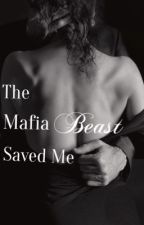 The Mafia Beast Saved Me by lethalwriter