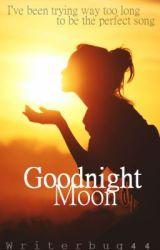 Goodnight Moon by writerbug44