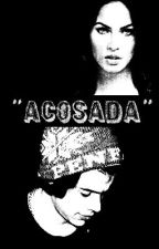 ♣Acosada♣ (Harry Styles) (HOT) by CatalinaWilliams6
