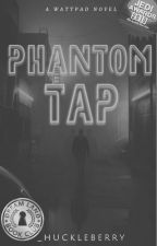 Phantom Tap by _huckleberry