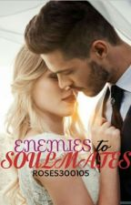 Enemies to soul mates by roses300105