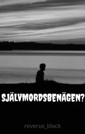 SJÄLVMORDSBENÄGEN? by reverus_black