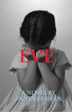Eve   Novel by tMane_