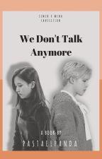 We Don't Talk Anymore ( Park Jimin x Myoui Mina ) by pastaelpanda