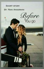 Short Story #before you go✅Completed by raniaexel