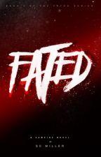 FATED: A Vampire Novel by BIUNTBEAR