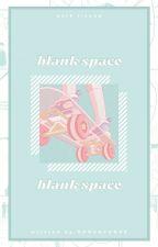 blank space. ᵖ-ʲᶦˢᵘⁿᵍ by BAEHYUCKS