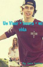 Un viner + Locura = Mí vida (Nash y tu) by almosteasy08