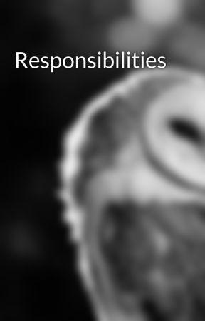Responsibilities by Korazan2