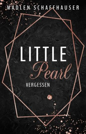 Little Pearl - vergessen by MadlenSchaffhauser