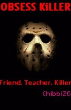 OBSESS KiLLER (COMPLETED) by GaillersXOXO
