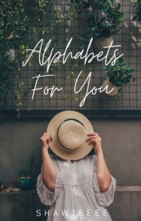 Alphabets For You by shawteeee