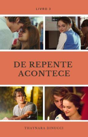 DE REPENTE ACONTECE by thaynaradinuccii