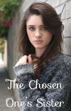 The Chosen Ones Sister- Book 1 (Harry Potter Fanfic) by PineapplePrincess97