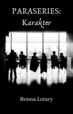 PARASERIES: Karakter by RennaLotary