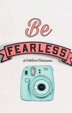 Be Fearless by SublimeTennessee