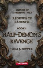Half-Demon's Revenge (Legends of Radenor #1) by LinaJPotter
