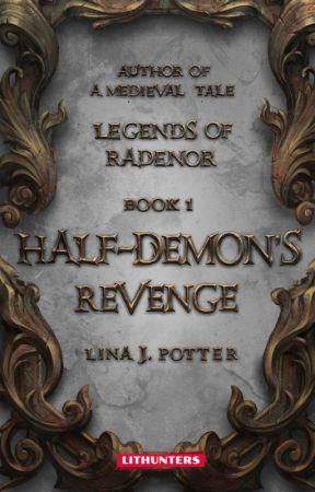 Half-Demon's Revenge (Legends of Radenor #1) by LinaJPotter