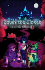 down the closet ― deltarune ff by justvpeachyy