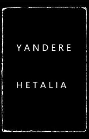 Yandere x Reader // Hetalia - Abusive Ex // Yandere