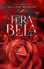 A Fera e a Bela  by JucileneBotelho