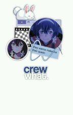 줄게요ˋ🌾 ˊ@crew what。✞ by RANPP0