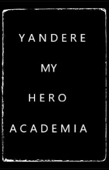 Yandere x Reader // My Hero Academia - Cherry - Wattpad