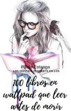 100 libros en wattpad que leer antes de morir by paolaestanga