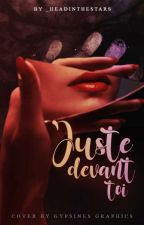 Juste Devant Toi by _headinthestars