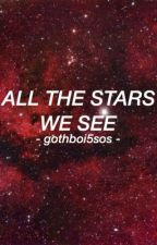 All The Stars We See // muke by gothboi5sos