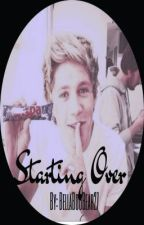 Starting Over (One Direction FanFiction) by justbee_thatsme