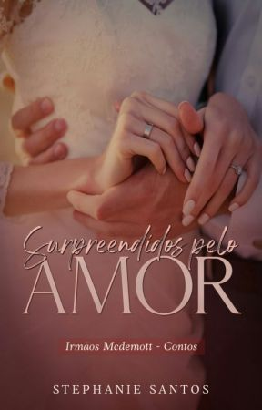 Surpreendidos pelo Amor  ●|Contos|● PAUSADO by AutoraSSantos