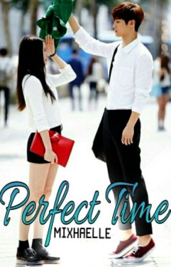 Perfect Time [Completed]
