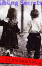 Sibling Secrets(Psychotic Thriller) by ChelseaAngel21