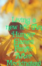 Living a new life (An Hunger Games Fanfic After Mockingjay) by TheMockingjay1212