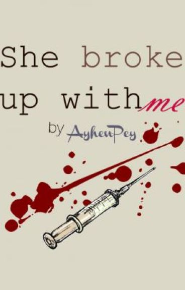 She broke up with me. by AyhenPey