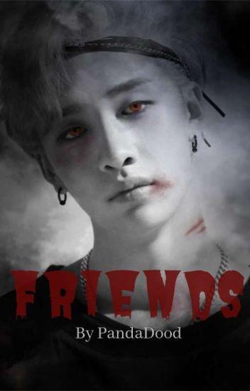 ~Friends [Stray Kids Vampire AU]~