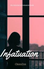Infatuation  by chizzydontastic
