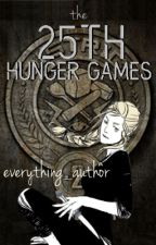 The 25th Hunger Games by everything_author