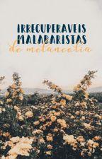 irrecuperáveis malabaristas de melancolia by alegoriana