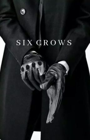 SIX CROWS [L.T] by -bruised
