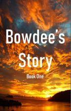 Bowdee's Story - Book One by Mr_Squigle
