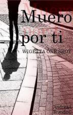 Muero por ti - Wigetta One-Shot by AndGabe