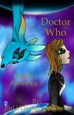 Doctor Who: Time is Annoying by ImUrLivingNightmare