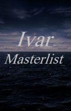 Ivar - Masterlist by nella-schade