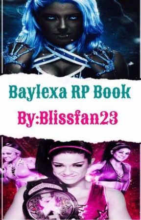 Alexa Bliss and Bayley Roleplay  by blissfan23