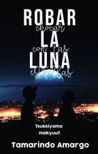 Robar la luna, chocar con las estrellas ☆ TsukkiYama by Tamarindo_amargo